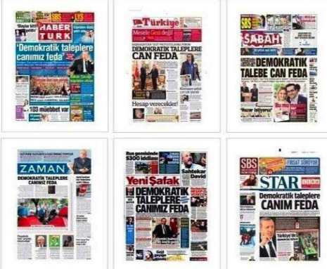 "Once the media gag ended 6 newspapers' headlines read ""We'd lay down our lives for 'democratic demands'"" after AK Partı supporters threatened to ""crush them all."""