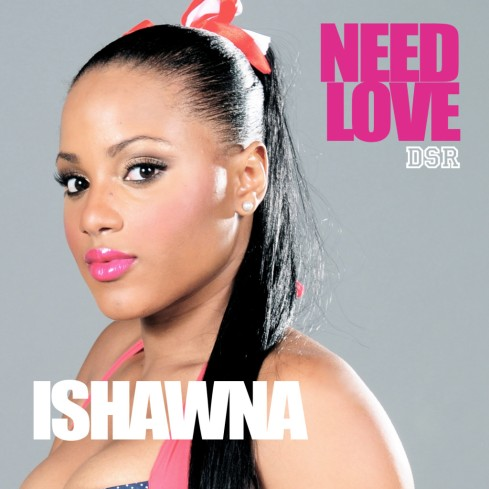 ISHAWNA-NEED-LOVE-DOWNSOUND-RECORDS-1024x1024